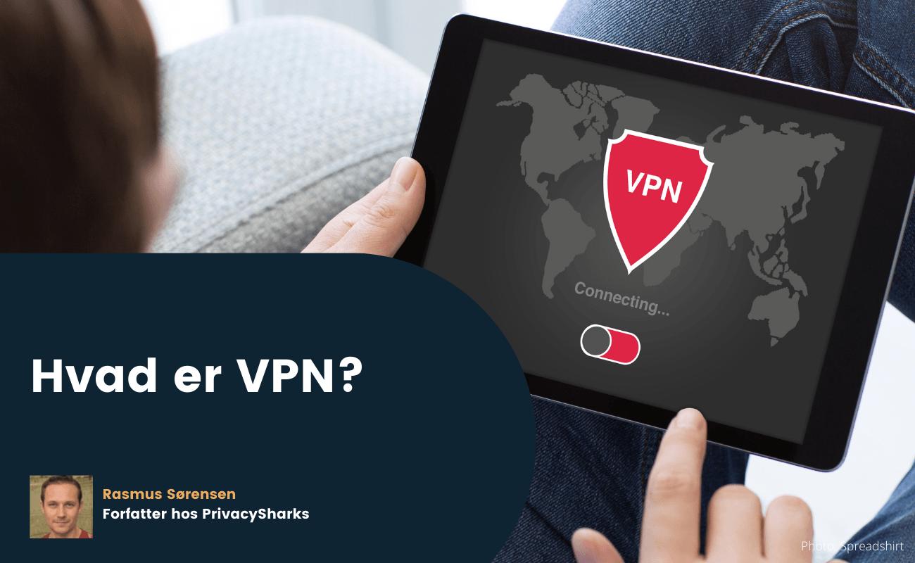 Hvad er VPN