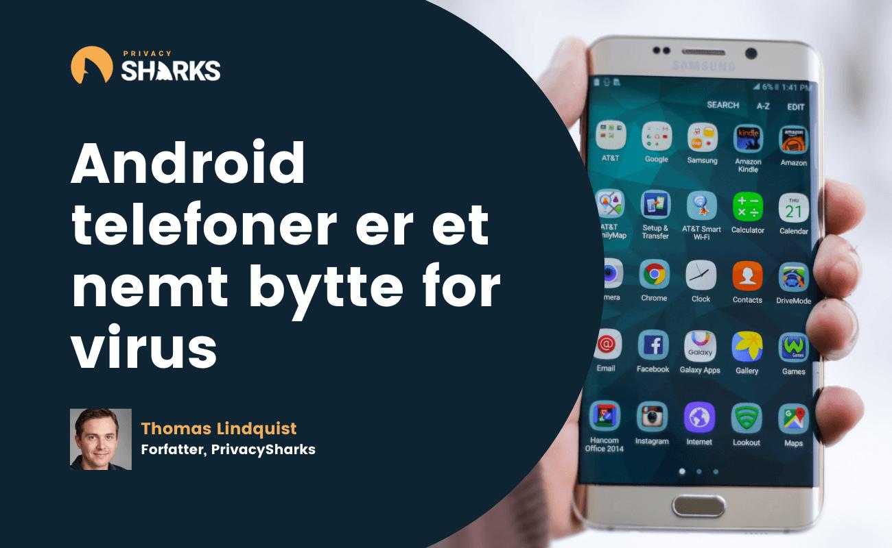 Android telefoner er et nemt bytte for virus
