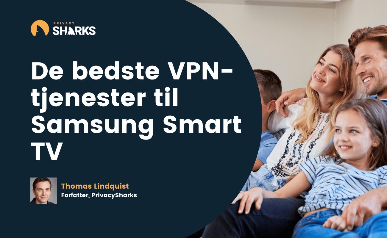 De bedste VPN-tjenester til Samsung Smart TV