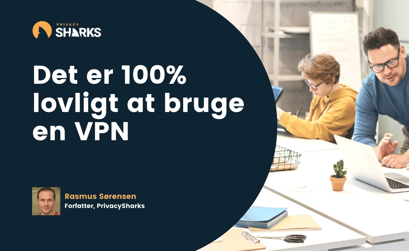 lovligt at bruge en VPN