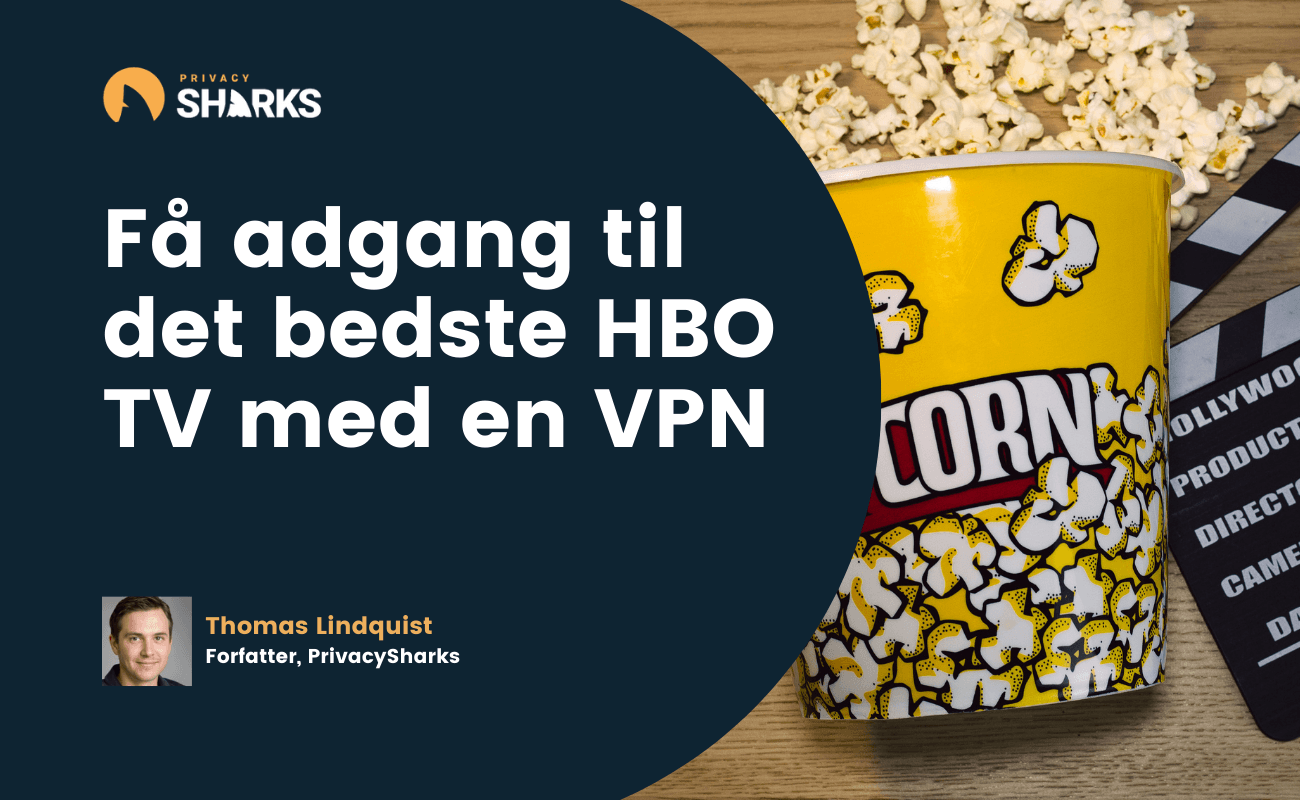 Få adgang til det bedste HBO TV med en VPN