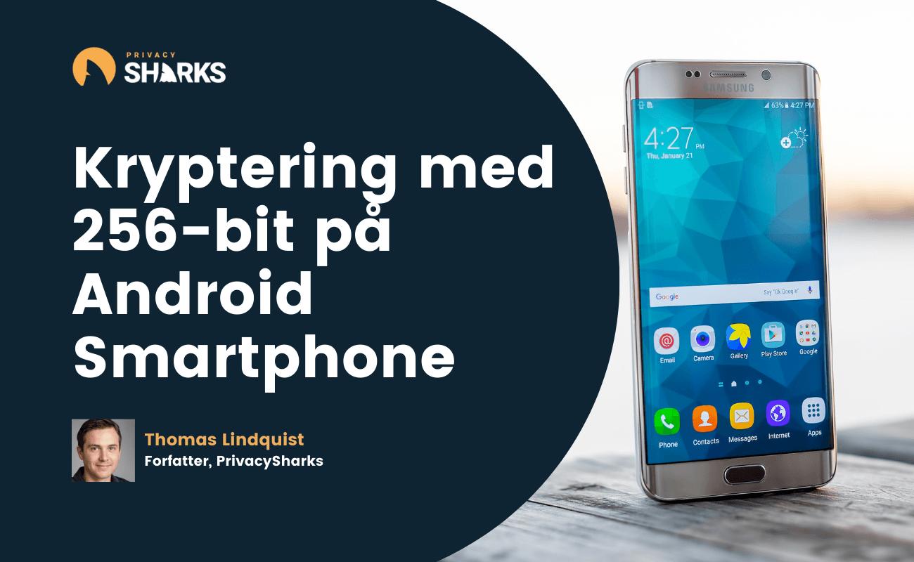 Kryptering med 256-bit på Android Smartphone