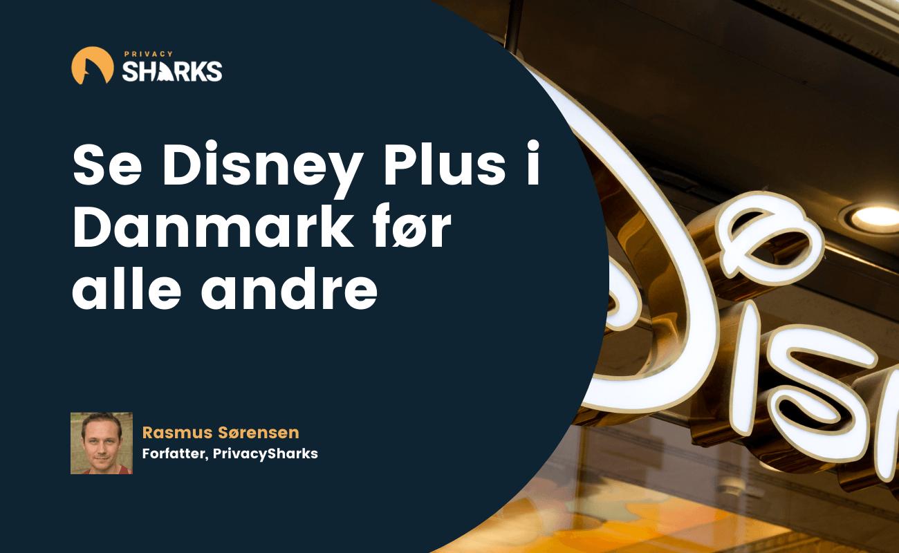 Se Disney Plus i Danmark før alle andre