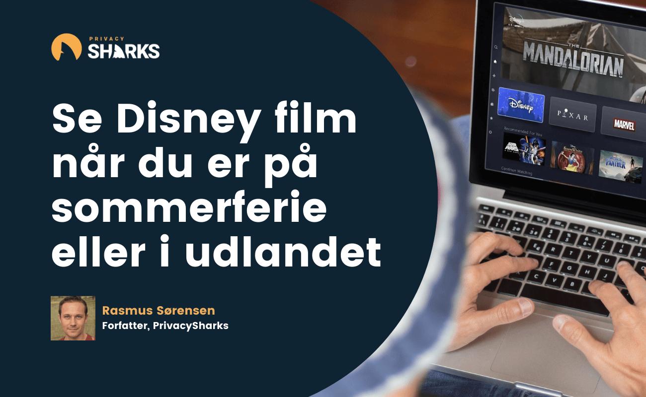 Se Disney film når du er på sommerferie eller i udlandet