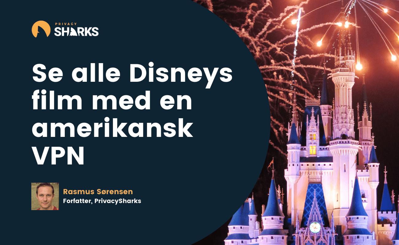 Se alle Disneys film med en amerikansk VPN