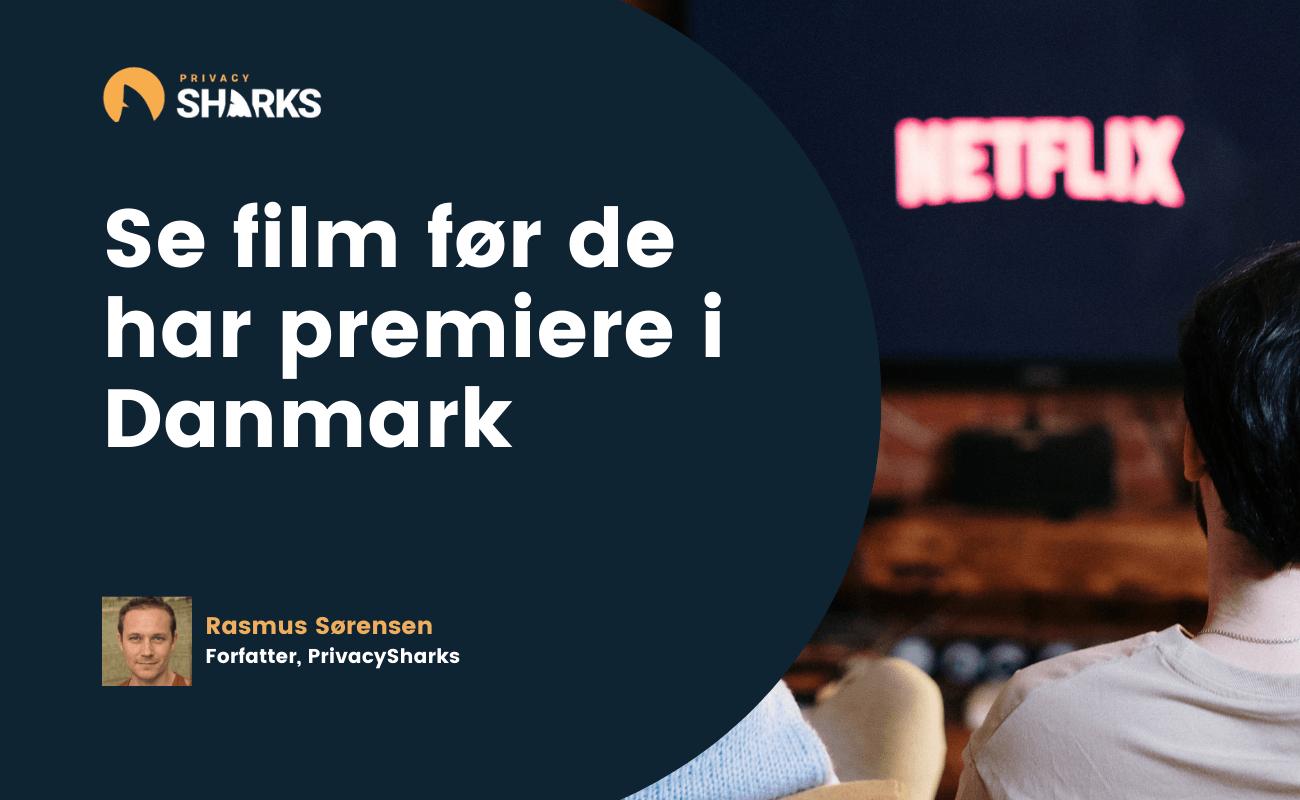 Se film før de har premiere i Danmark
