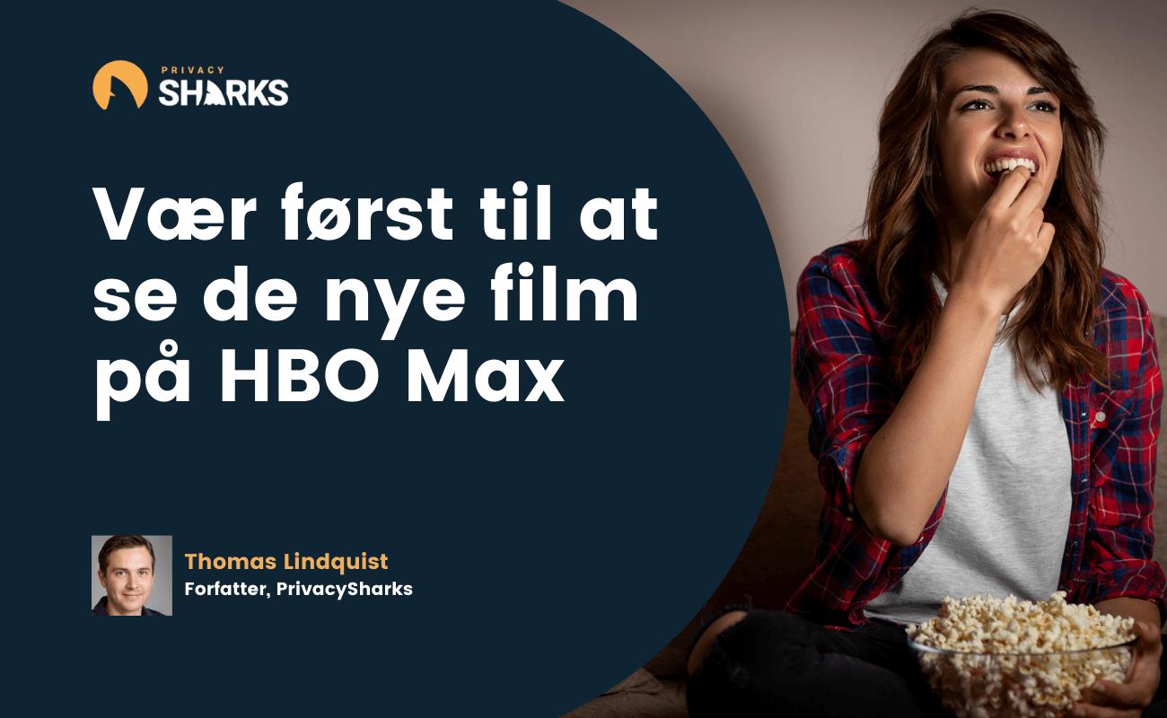 Vær først til at se de nye film på HBO Max