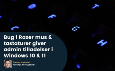 Bug i Razer mus & tastaturer giver admin tilladelser i Windows 10
