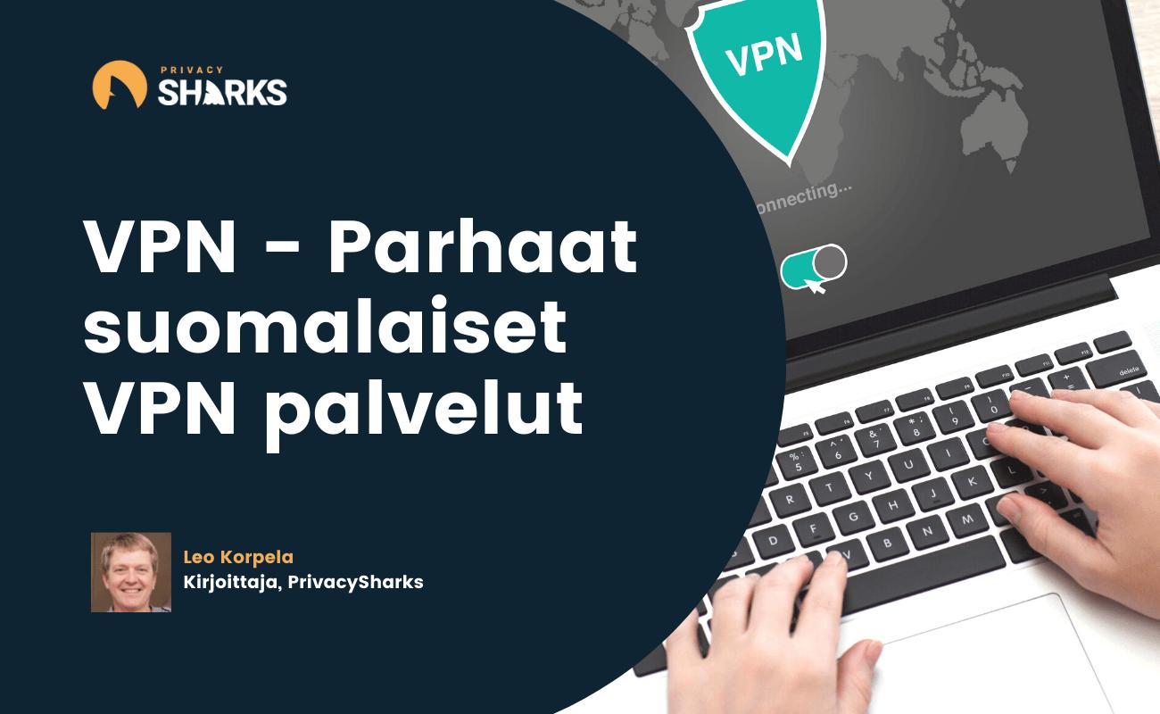 VPN - Parhaat suomalaiset VPN palvelut