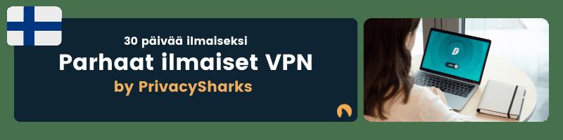 Parhaat ilmaiset VPN