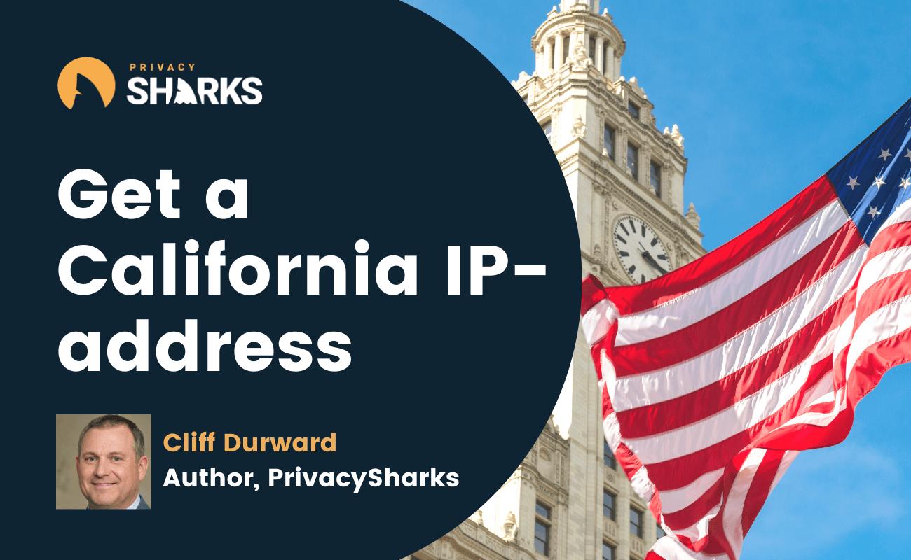 Get a California IP-address