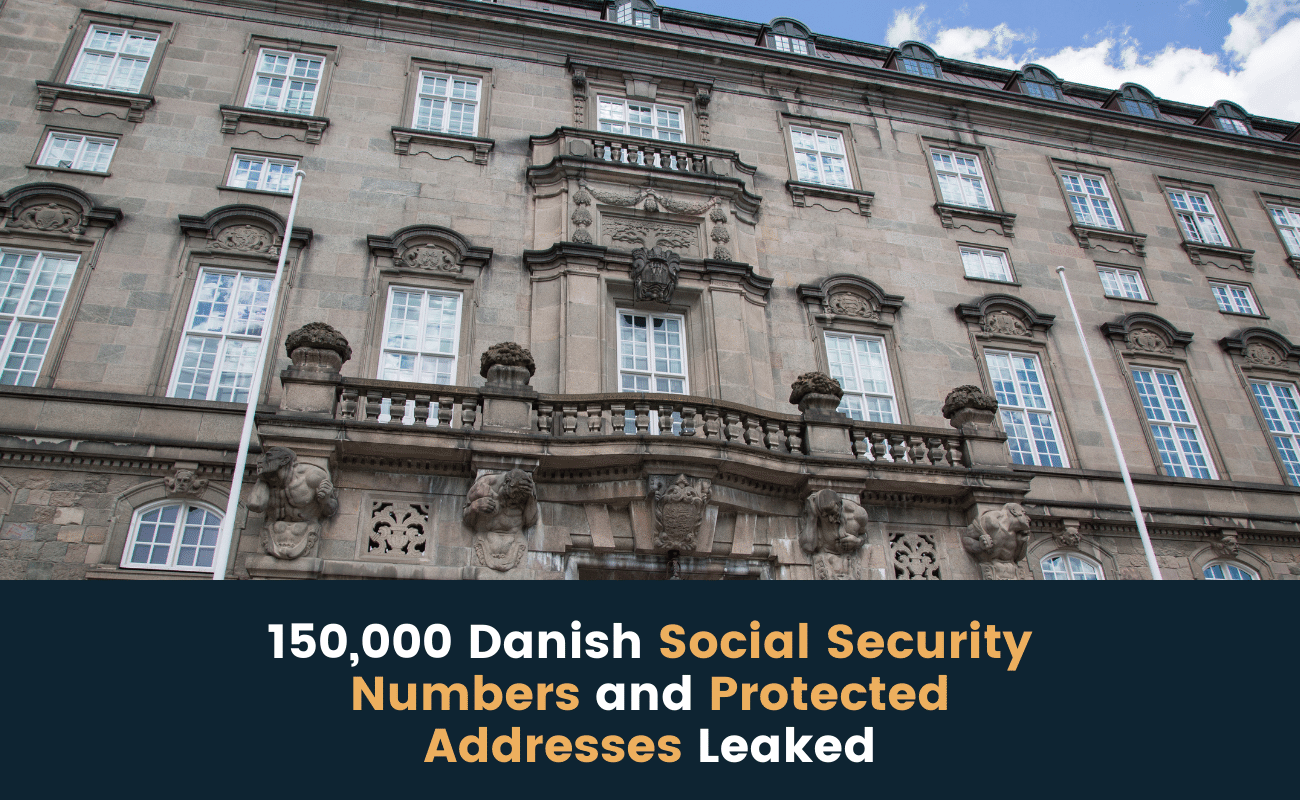 150,000 Danish Social Security Numbers and Protected Addresses Leaked