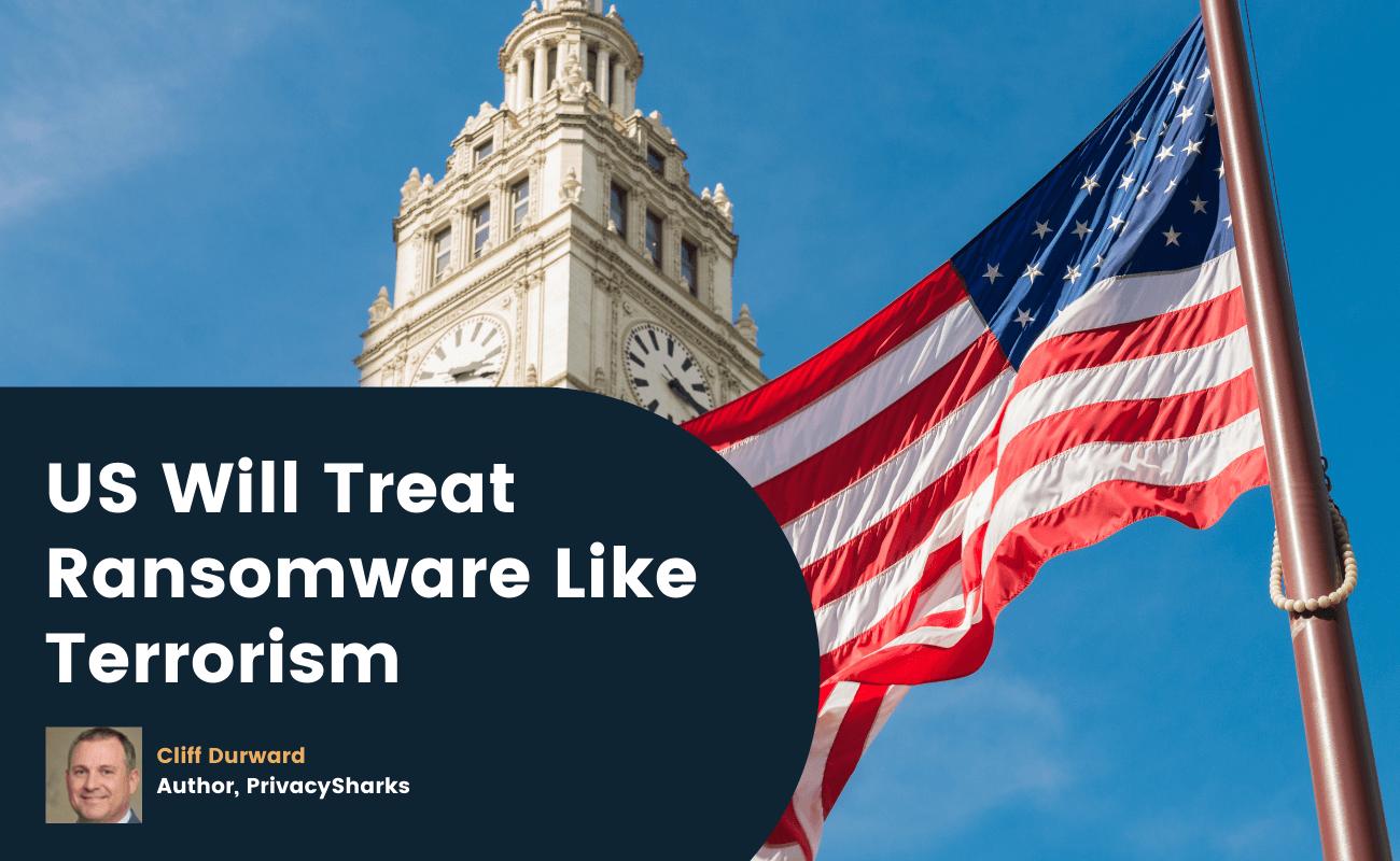US Will Treat Ransomware Like Terrorism