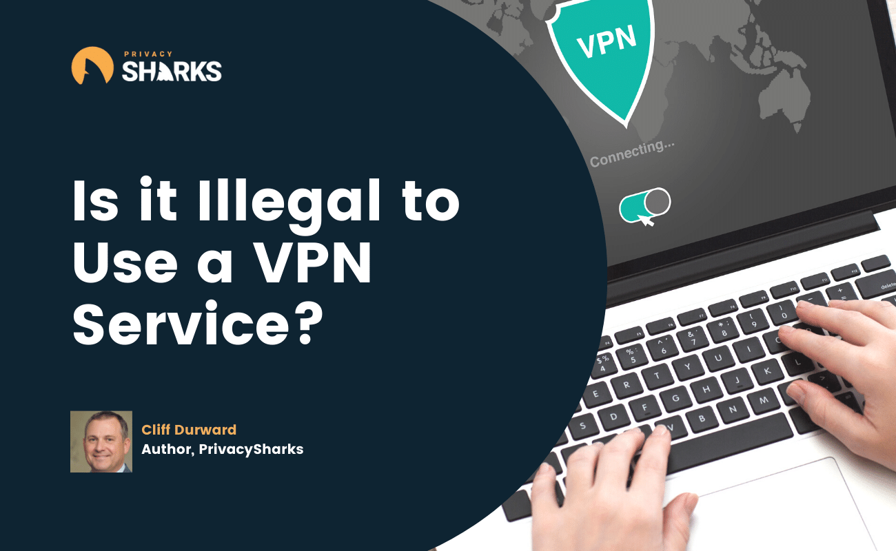 Is it Illegal to Use a VPN Service