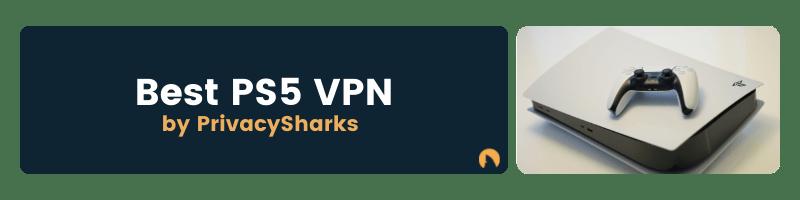Best PS5 VPN
