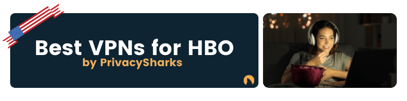 Best VPNs for HBO