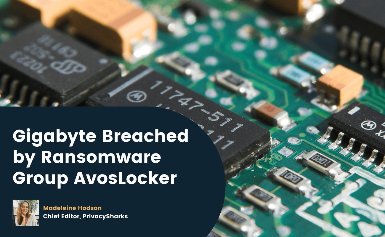 Gigabyte Breached by Ransomware Group AvosLocker