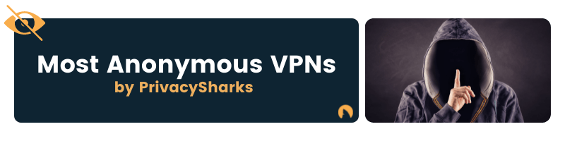 Most Anonymous VPNs