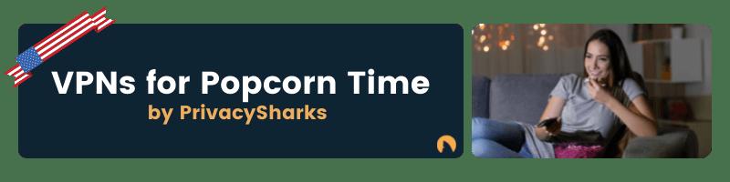 VPNs for Popcorn Time